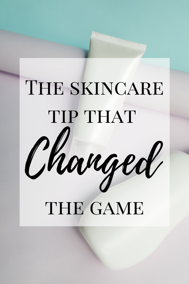The skincare tip that Changed the game