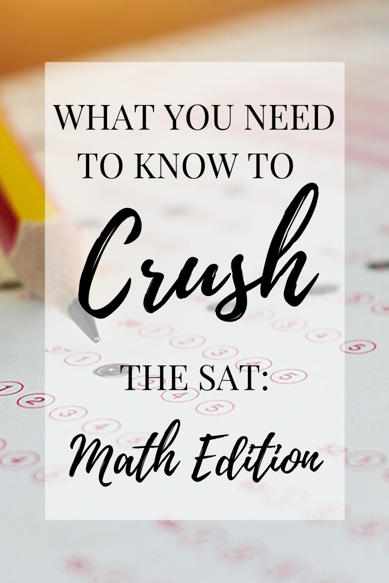 f What You Need To Know To Crush The SAT_ math edition